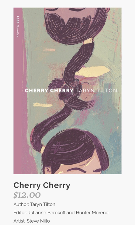 Cherry Cherry by Taryn Tilton, edited by Julianne Berokoff and Hunter Moreno