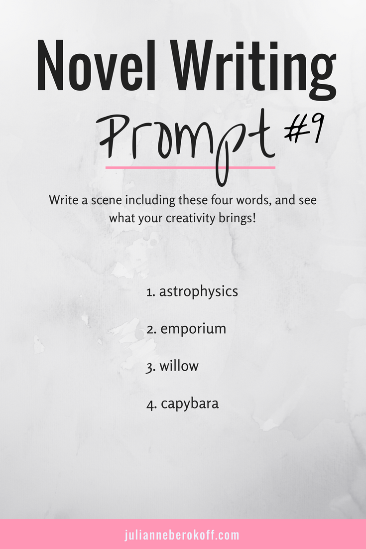 Novel Writing Prompt # 9 - This writing exercise is helpful for general creative writing inspiration, fiction writing practice, and for developing vibrant book ideas - From JulianneBerokoff